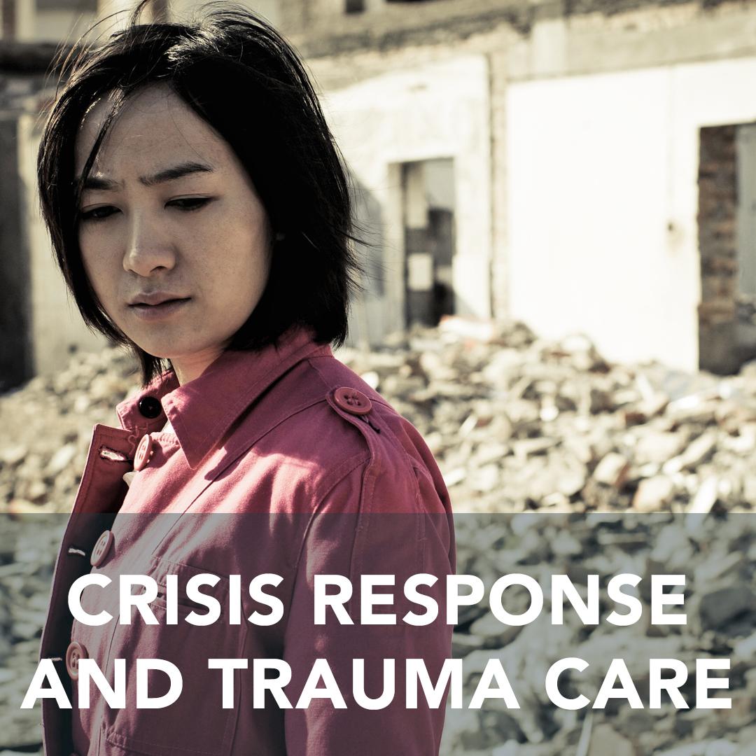 Crisis Response and Trauma Care