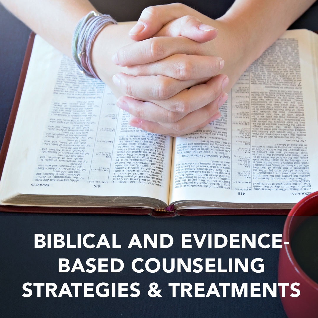 Biblical and Evidence-based Strategies & Treatments